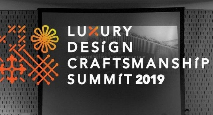 craftsmanship summit 2019 Luxury Design & Craftsmanship Summit 2019: know more about the event FEATURE 19 740x400  Home FEATURE 19 740x400
