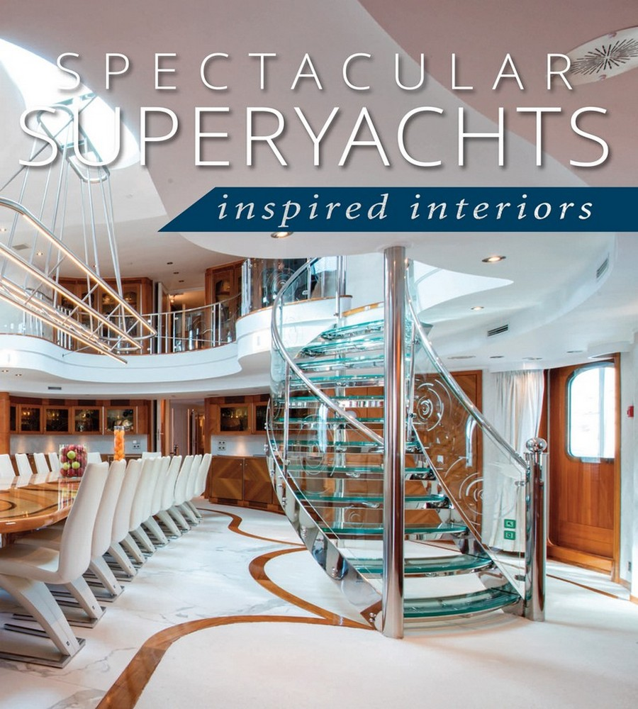 Spectacular Superyachts: Inspired Interiors: a Book for Boat Lovers! spectacular superyachts Spectacular Superyachts: Inspired Interiors: a Book for Boat Lovers! Spectacular Superyachts Inspired Interiors a Book for Boat Lovers 1